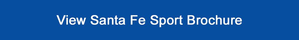 View Hyundai Santa Fe Sport brochure
