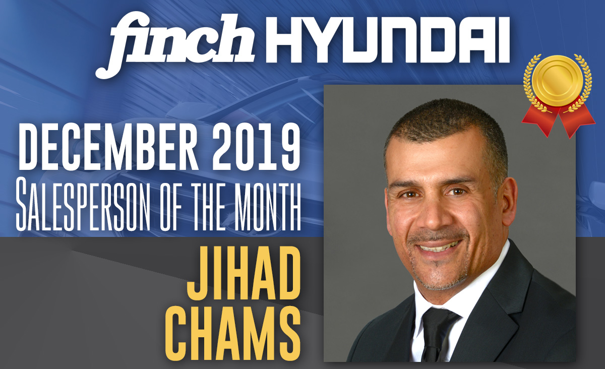 Congratulations to Jihad Chams, our Salesperson of the Month for December 2019