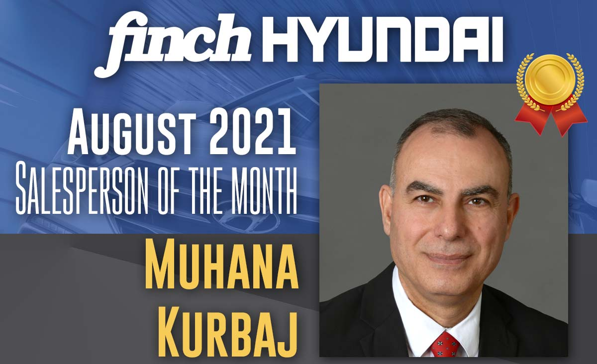 Congratulations to Muhana Kurbaj, Finch Hyundai`s Sales person of the month in August 2021