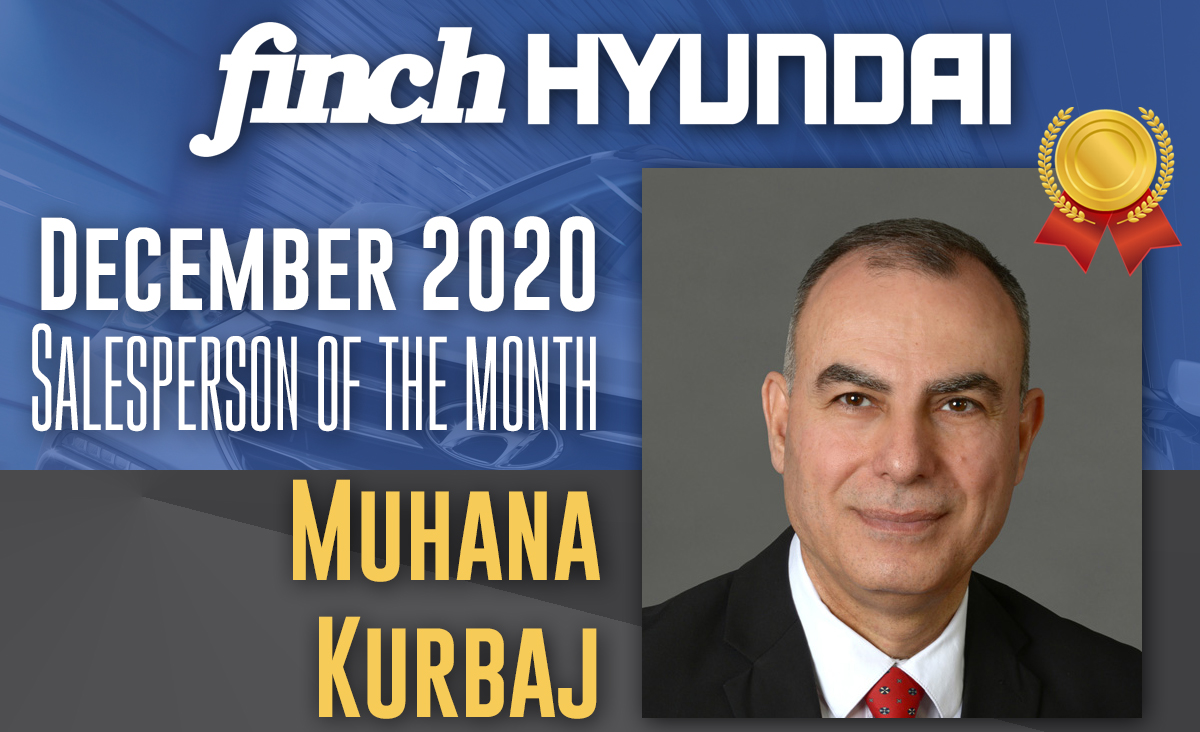 Congratulations to Muhana Kurbaj, Finch Hyundai`s Sales person of the month in December 2020