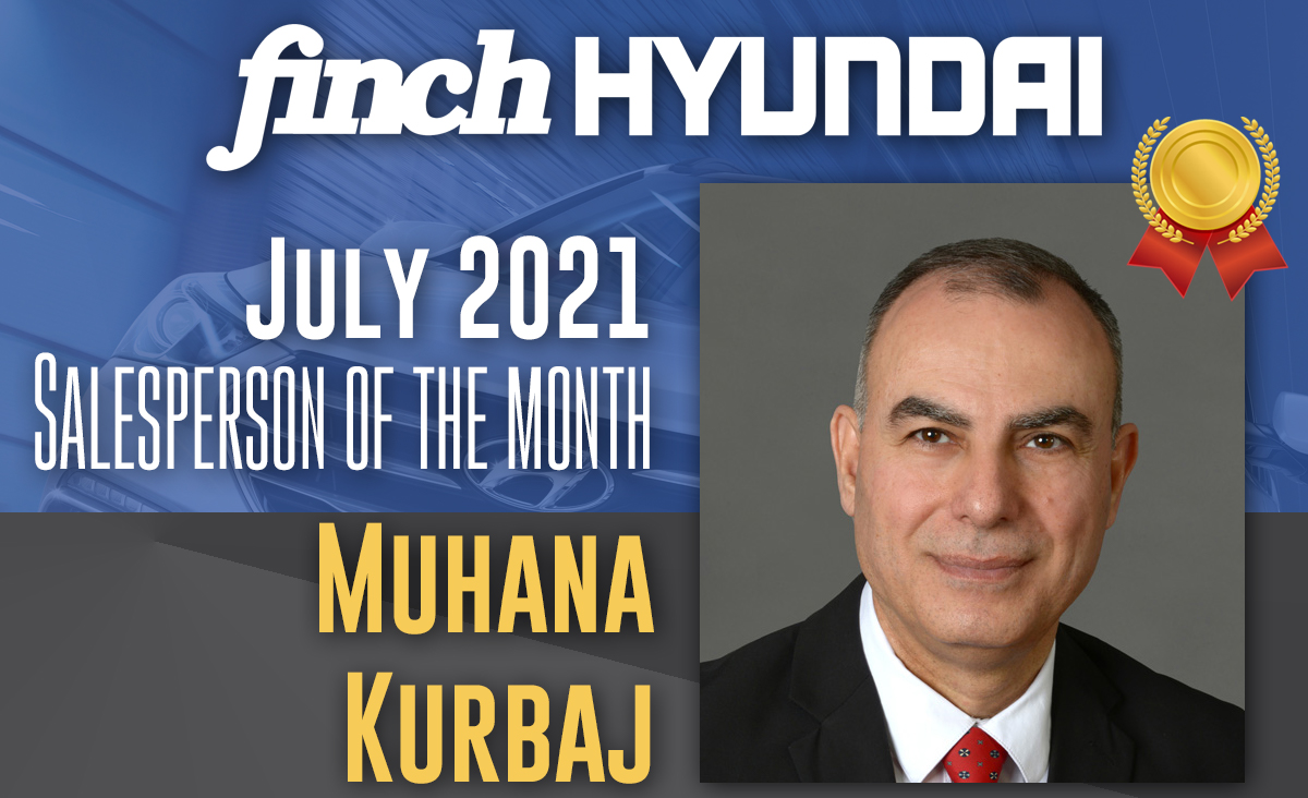 Congratulations to Muhana Kurbaj, Finch Hyundai`s Sales person of the month in July 2021