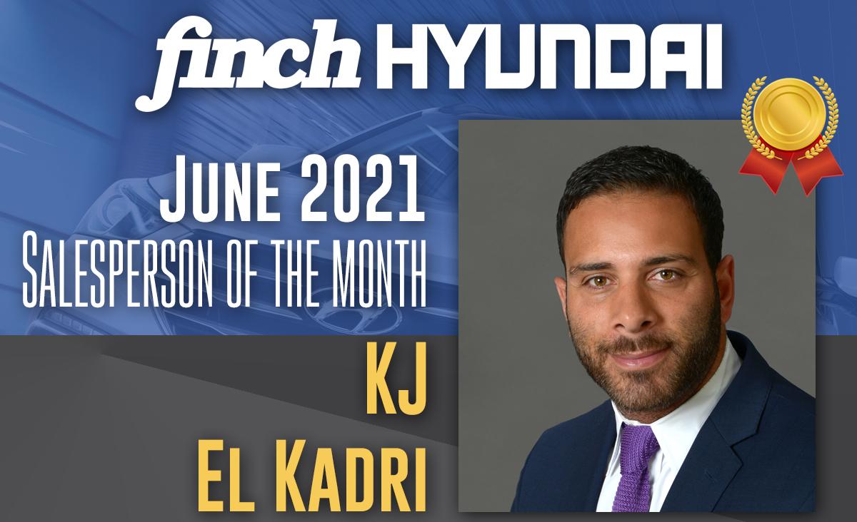 Congratulations to KJ El Kadri, Finch Hyundai`s Sales person of the month in June 2021