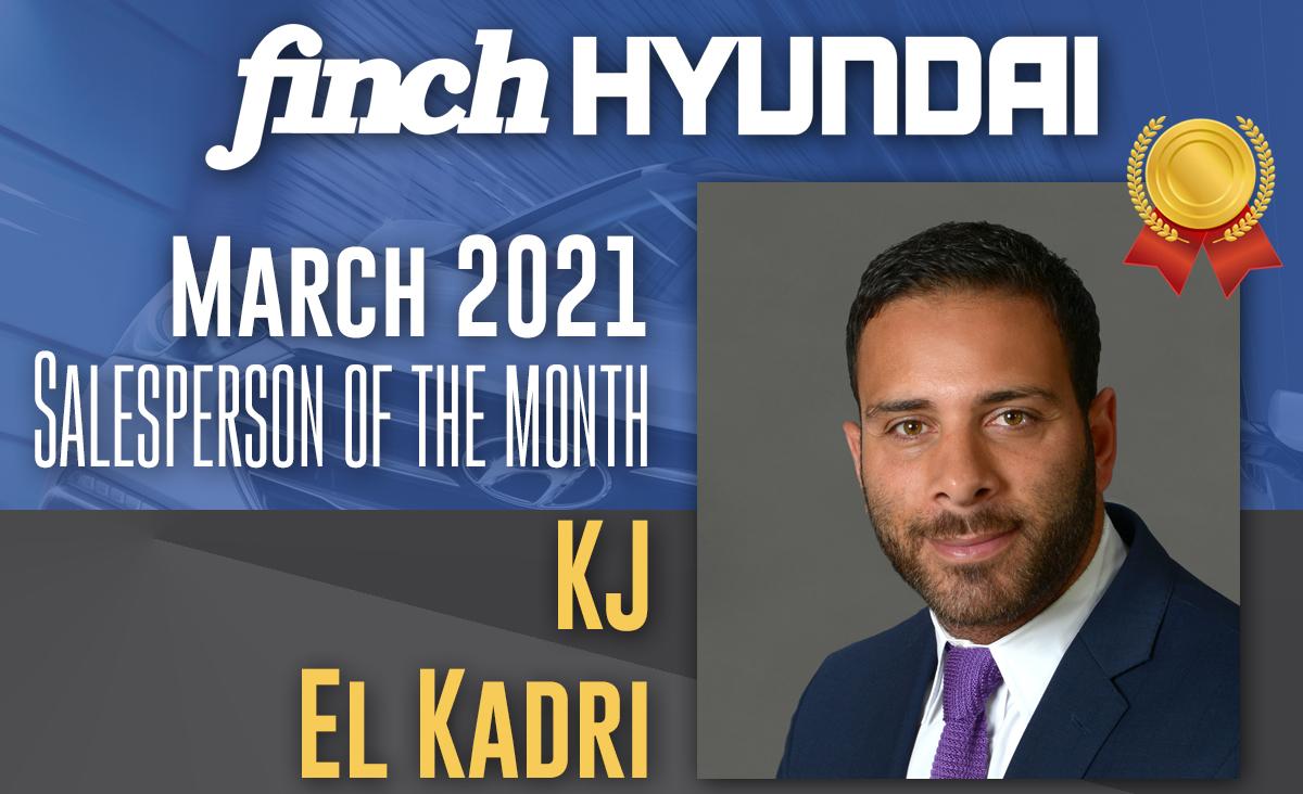 Congratulations to KJ El Kadri, Finch Hyundai`s Sales person of the month in March 2021