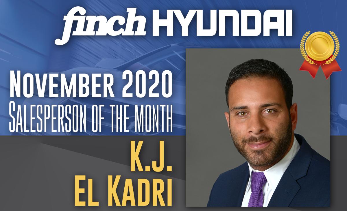 Congratulations to KJ El Kadri, Finch Hyundai`s Sales person of the month in November 2020