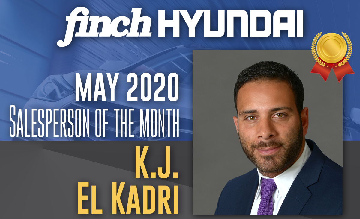 Congratulations to KJ El Kadri, Finch Hyundai`s Sales person of the month in May 2020