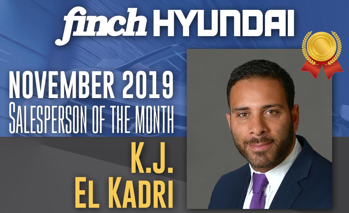 Congratulations to KJ El Kadri, Finch Hyundai's Salesperson of the Month for November