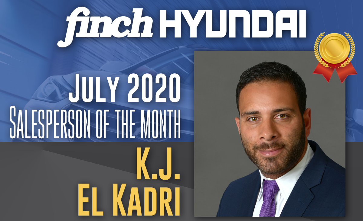 Congratulations to KJ El Kadri, Finch Hyundai`s Sales person of the month in July 2020