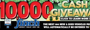 Be one of the next 100 customers to buy a new or used vehicle from Finch Chevrolet in London and you'll automatically be entered into a draw to win $10,000, no strings attached!