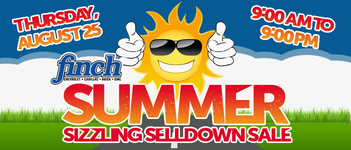 Thursday, August 25 only, get $500 cash back, 4 years FREE oil changes and SAVE up to $13,000 on select new GM vehicles at the Summer Sizling Selldown Sale at Finch Chevrolet!